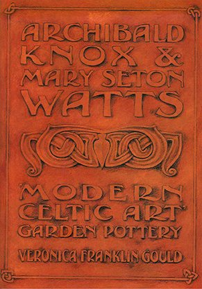 Archibald Knox and Mary Seton Watts - Modern Celtic Art Garden - Archibald Glasses