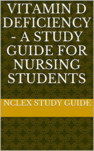 Vitamin D Deficiency - A Study Guide For Nursing Students