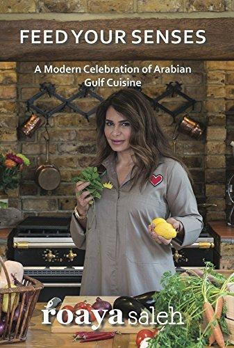 Feed Your Senses: An Arabian Culinary Adventure by Roaya Saleh