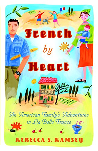 French By Heart: An American Family's Adventures in La Belle France