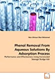 Phenol Removal from Aqueous Solutions by Adsorption Process, Wan Afnizan Wan Mohamed, 3639317521