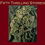 Fifty Thrilling Stories: Thrillers, Mysteries, Dark Crimes, and Strange Happenings | G. K. Chesterton,Arthur Conan-Doyle,Henry Rider Haggard,M. R. James,H. P. Lovecraft,O. Henry,Rudyard Kipling