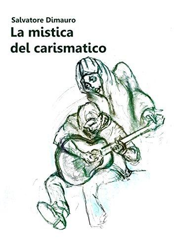La mistica del carismatico (Italian Edition)