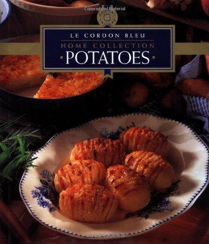 Le Cordon Bleu Home Collection: Potatoes by Le Cordon Bleu Chefs