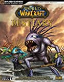 World of Warcraft Bestiary (Brady Games Official Strategy Guide)