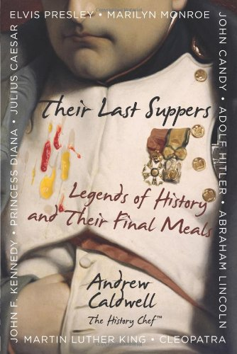 Their Last Suppers: Legends of History and Their Final Meals by Brand: Andrews McMeel Publishing LLC