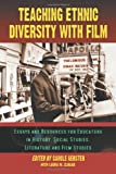 Teaching Ethnic Diversity with Film, , 0786421959