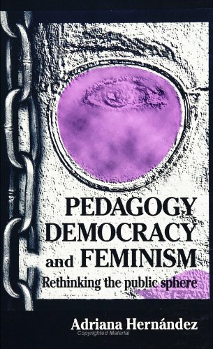 Pedagogy, Democracy, and Feminism: Rethinking the Public Sphere (SUNY Series, Teacher Empowerment and School Reform)