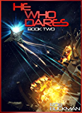 He Who Dares: Book Two (The Gray Chronicals 2)