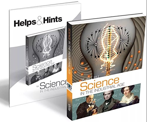 Science in the Industrial Age, Hardbound Textbook + Hints and Helps Teacher's Booklet