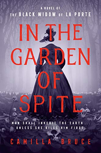 Book Cover: In the Garden of Spite: A Novel of the Black Widow of La Porte