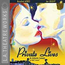 Private Lives: An Intimate Comedy Performance by Noel Coward Narrated by Rosalind Ayres, Marnie Mosiman, Ian Ogilvy, Kristoffer Tabori, Begonya Piazza