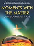 Moments with the Master, David Scott, 1449746489