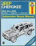 img - for Jeep Cherokee 1984 Thru 1996 Cherokee Wagoneer Comanche (Haynes Auto Repair Manuals Series) book / textbook / text book