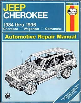 jeep cherokee wagoneer and comanche 1984 1996 automotive repair rh amazon co uk Auto Repair Service free auto mechanic repair manuals