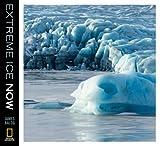 Extreme Ice Now, James Balog, 1426204019