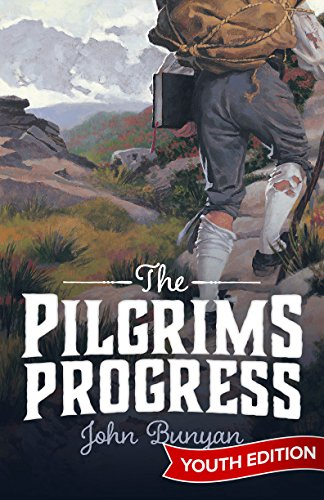 The Pilgrim's Progress: Positive Action Youth Edition by [Bunyan, John]