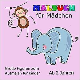 Malbuch Fur Madchen Ab 2 Jahren Grosse Figuren Zum Ausmalen Fur Kinder Amazon De Mai Lotta Bucher