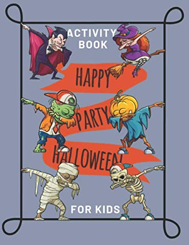 Halloween Crossword Puzzle Answers (Activity Book Happy Halloween For Kids: Dabbing Coloring For Toddlers, Learning Workbooks for Boys, Girls Ages 2-4, 4-8 Mazes, Dot to Dot, Crossword, ... and More Game! (Halloween Activity)