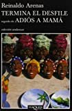 Termina El Desfile, Seguido De Adios a Mama/ End of the Parade (Coleccion Andanzas) (Spanish Edition)