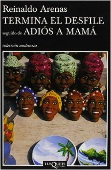 Termina El Desfile: Seguido de Adios a Mama (Coleccion Andanzas)