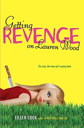 Getting Revenge on Lauren Wood by [Cook, Eileen]