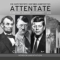 Attentate - Die Geschichte der Bekanntesten