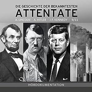 Attentate - Die Geschichte der Bekanntesten Hörbuch