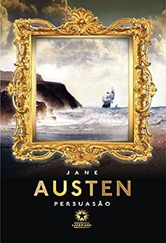 Persuasão (Edição Bilíngue) por [Austen, Jane]