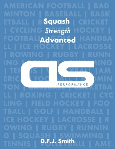 DS Performance - Strength & Conditioning Training Program for Squash, Strength, Advanced