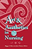 img - for Art & Aesthetics in Nursing (National League for Nursing Series (All Nln Titles) book / textbook / text book