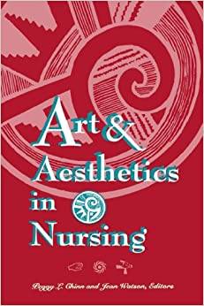 Art & Aesthetics in Nursing (National League for Nursing Series (All Nln Titles)