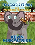 Francisco's Friends, Kevin Kirkpatrick, 1462688810