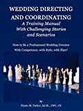 Wedding Directing and Coordinating, Elaine M. Parker, 0981617212