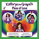 Kathryn the Grape's Piece of Love (Kathryn the Grape Affirmation Series)