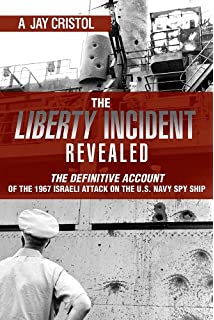 The liberty incident the 1967 israeli attack on the us navy spy the liberty incident revealed the definitive account of the 1967 israeli attack on the us fandeluxe Gallery