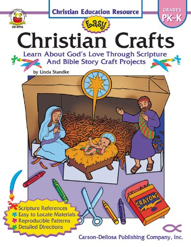 Easy Christian Crafts, Grades PK - K: Learn About God's Love Through Scripture and Bible Story Craft Projects (Christian Education Resource) -