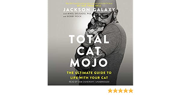 Total Cat Mojo: The Ultimate Guide to Life with Your Cat: Amazon.es: Jackson Galaxy, Mikel Delgado, Bobby Rock: Libros en idiomas extranjeros