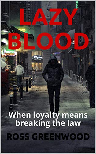 LAZY BLOOD: When loyalty means breaking the law (Dark Lives Book 3)