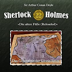 Das Geheimnis der Gloria Scott (Sherlock Holmes - Die alten Fälle 22 [Reloaded])