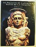img - for El Palacio de Zaporta y Patio de la Infanta, Zaragoza (Coleccion Monumentos y museos) (Spanish Edition) book / textbook / text book