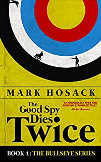 The Good Spy Dies Twice by Mark Hosack ebook deal
