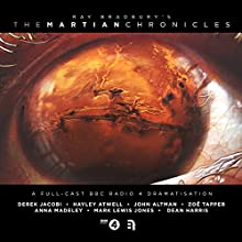 The Martian Chronicles: A Full-Cast BBC Radio 4 Drama Radio/TV Program by Ray Bradbury, Richard Kurti, Bev Doyle Narrated by Derek Jacobi, Hayley Atwell, Anna Madeley, John Altman
