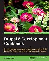 Drupal 8 Development Cookbook Front Cover