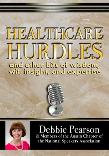 Healthcare Hurdles: and Other Bits of Wit, Wisdom, Insight & Expertise