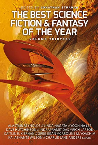 The Year's Best Science Fiction and Fantasy Volume 13 (Best Science Fiction & Fantasy of the Year) (The Best Fantasy Authors)