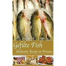 Gefilte Fish: Authentic Recipe in Pictures (Gefilte Fish for Neshama)