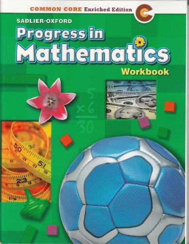 Progress in Mathematics ©2014 Common Core Enriched Edition Student Workbook Grade 3 Paperback – 2014
