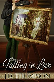 The Art Of Falling In Love by [Thompson, J.D.]