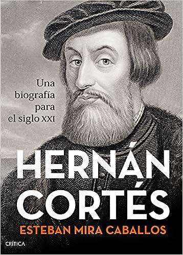 Hernán Cortés de Esteban Mira Caballos